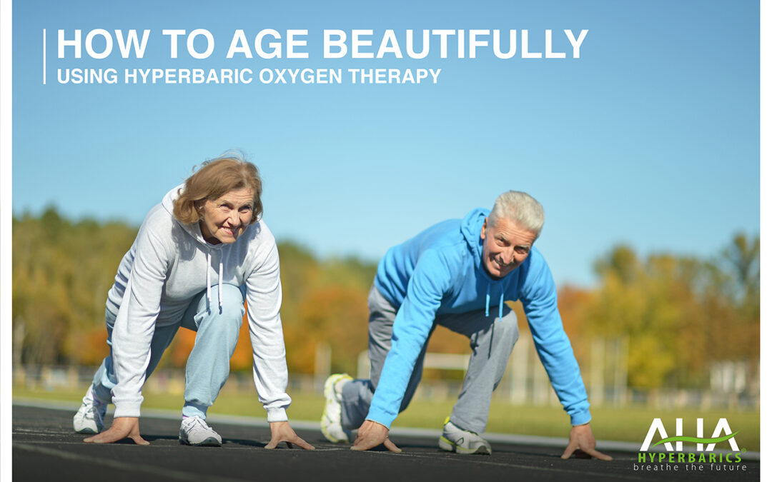 How to age beautifully using hyperbaric oxygen therapy